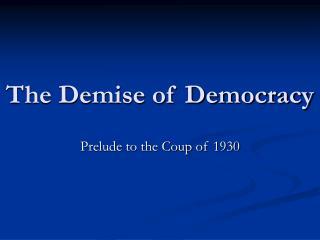 the demise of democracy