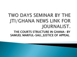 TWO DAYS SEMINAR BY THE  JTI/GHANA NEWS  LINK FOR JOURNALIST .