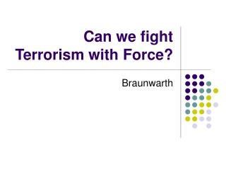 can we fight terrorism with force