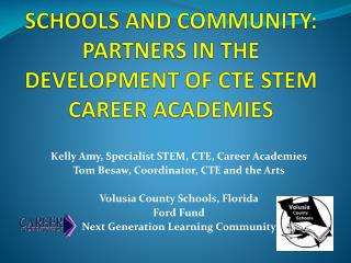 SCHOOLS AND COMMUNITY:  PARTNERS IN THE DEVELOPMENT OF CTE STEM CAREER ACADEMIES