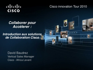 Collaborer pour  Accélerer  : Introduction aux solutions de Collaboration Cisco