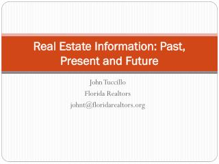 Real Estate Information: Past, Present and Future