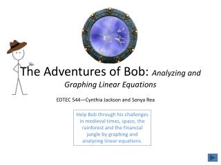 The Adventures of Bob:  Analyzing and Graphing Linear Equations