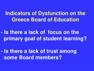 indicators of dysfunction on the greece board of education  - is there a lack of  focus on the    primary goal of studen