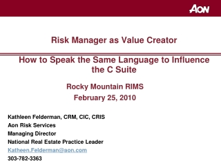 Risk Manager as Value Creator How to Speak the Same Language to Influence the C Suite