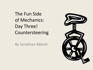 The Fun Side  of Mechanics: Day Three!  Countersteering