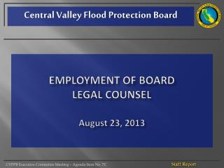 Employment of board Legal Counsel August 23, 2013