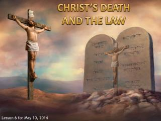 CHRIST'S DEATH AND THE LAW