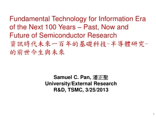 Fundamental Technology for Information Era of the Next 100 Years � Past, Now and Future of Semiconductor Research ?????