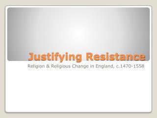 Justifying Resistance