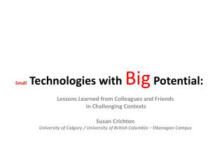 Small Technologies with  Big Potential: