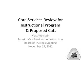 Core Services Review for Instructional Program  & Proposed Cuts