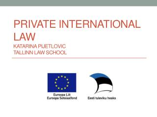 Private International Law Katarina Pijetlovic Tallinn Law School