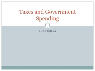 Taxes and Government Spending