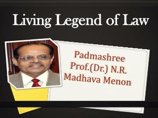 Padmashree Prof.(Dr.) N.R. Madhava Menon