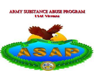 ARMY SUBSTANCE ABUSE PROGRAM USAG Vicenza