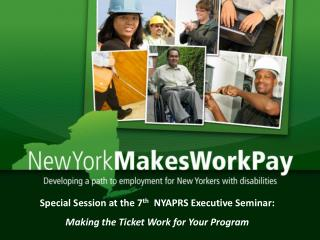 Special Session at the 7 th   NYAPRS Executive Seminar: Making the Ticket Work for Your Program