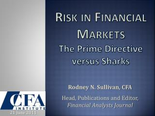 Risk in Financial Markets The Prime  Directive  versus Sharks