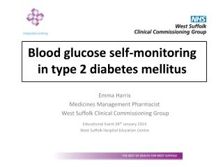 Emma Harris Medicines Management Pharmacist  West Suffolk Clinical Commissioning Group Educational Event 28 th  January