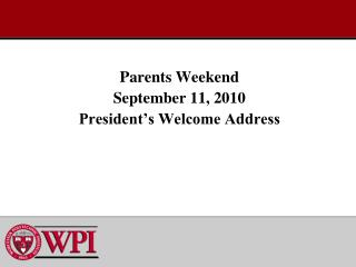 Parents Weekend September 11, 2010 President's Welcome Address