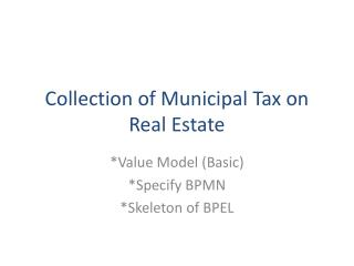 Collection  of  Municipal Tax  on Real  Estate