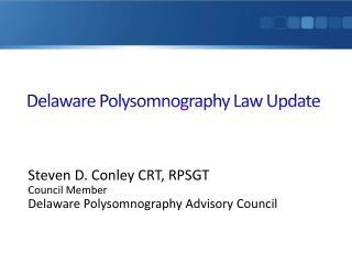 Delaware Polysomnography Law Update