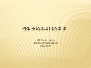Pre -Revolution!!!!!!!