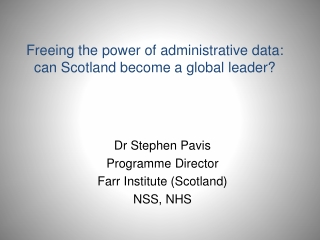 Freeing the power of administrative data: can Scotland become a global leader?