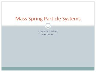 Mass Spring Particle Systems