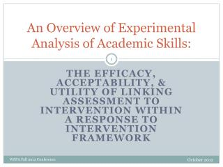 An Overview of Experimental Analysis of Academic Skills: