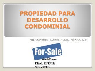PROPIEDAD PARA DESARROLLO CONDOMINIAL