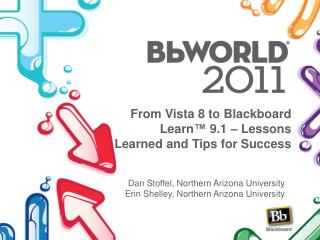 From Vista 8 to  Blackboard  Learn ™ 9.1 – Lessons Learned  and  Tips  for Success