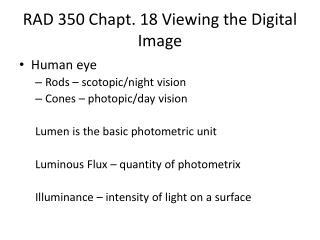 RAD 350  Chapt . 18 Viewing the Digital Image