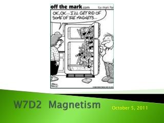 W7D2  Magnetism