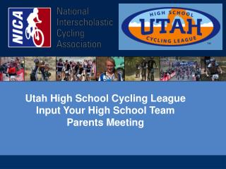 Utah High School Cycling League Input Your High School Team Parents Meeting