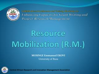 Resource Mobilization (R.M.)