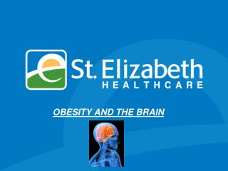OBESITY AND THE BRAIN