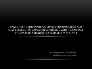 Axel Luttenberger, Ph.D., Full Professor Faculty of Maritime Studies Rijeka