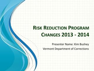 Risk Reduction Program Changes 2013 - 2014