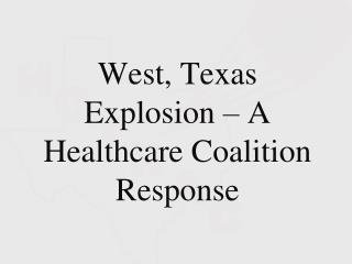 West, Texas Explosion – A Healthcare Coalition Response