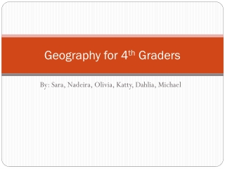 Geography for 4 th  Graders