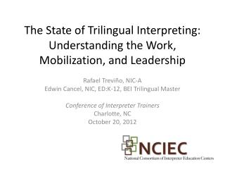 The State of Trilingual Interpreting: Understanding the Work, Mobilization, and Leadership
