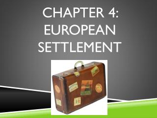 Chapter 4: European Settlement