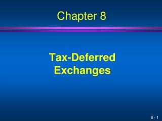 Tax-Deferred Exchanges