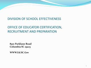 DIVISION OF SCHOOL EFFECTIVENESS OFFICE OF EDUCATOR CERTIFICATION, RECRUITMENT AND PREPARATION