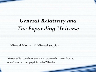 """""""Matter tells space how to curve. Space tells matter how to move."""" – American physicist John Wheeler"""