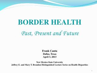 Frank Cantu Dallas ,  Texas April 3,  2013  New  Mexico State  University Jeffrey  E. and Mary T. Brandon Distinguished