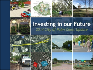 Investing in our Future 2014 City of Palm Coast Update