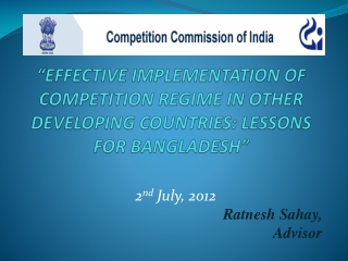 """EFFECTIVE IMPLEMENTATION OF COMPETITION REGIME IN OTHER   DEVELOPING COUNTRIES: LESSONS FOR BANGLADESH"""