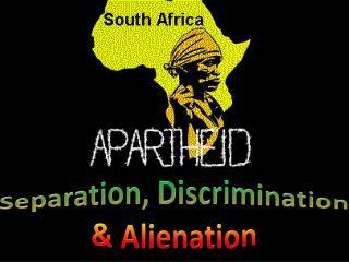 Separation, Discrimination  & Alienation